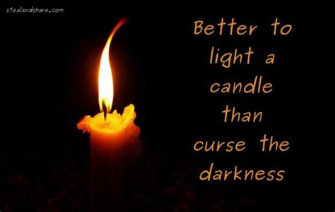 better than light better to light a candle than curse the darkness