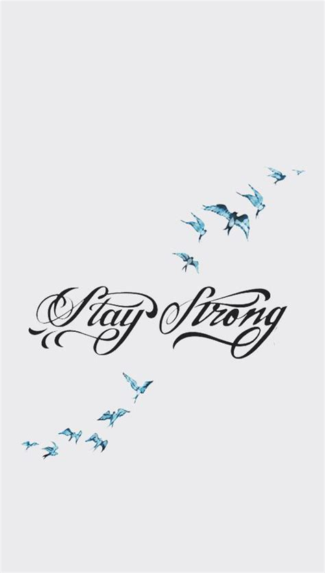be strong tattoo 25 best ideas about stay strong tattoos on
