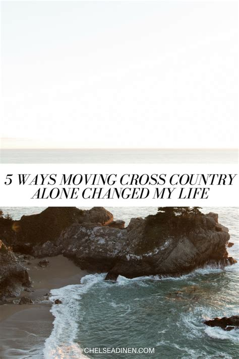 moving across country alone 5 ways moving cross country alone changed my