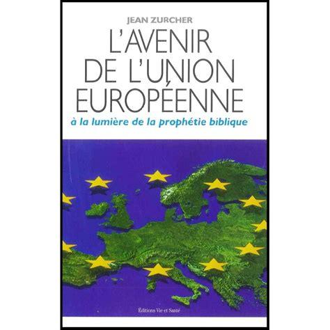 la chambre des preteurs de l union europeenne l avenir de l union europeenne librairie vie et sant 233