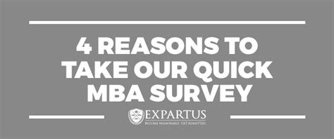 Any Reason For A To An Mba by 4 Reasons To Take Our Mba Survey Expartus