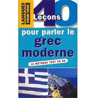libro 40 leons pour parler 40 le 231 ons pour parler le grec moderne poche constantin deliyannis achat livre prix fnac com