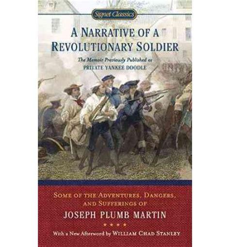 Joseph Plumb Martin Narrative Of A Revolutionary Soldier by A Narrative Of A Revolutionary Soldier Joseph Plumb