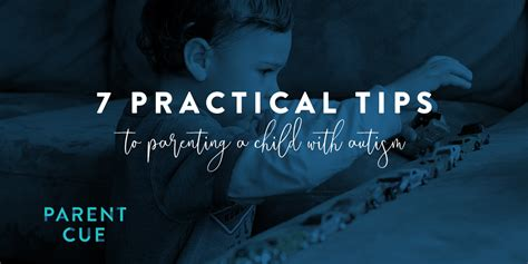 7 Tips On Working With Autistic by 7 Practical Tips To Raising A Child With Autism Parent Cue