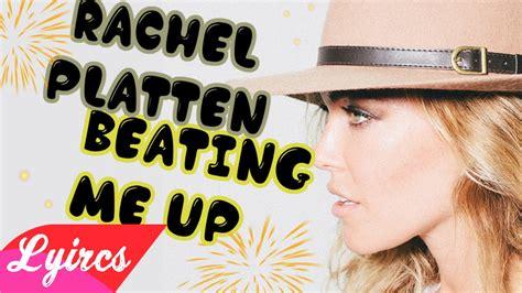 beating me up rachel platten beating me up rachel platten youtube