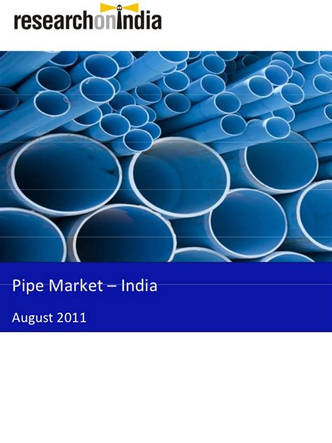Mba In Market Research In India by Market Research Report Pipe Market In India 2011