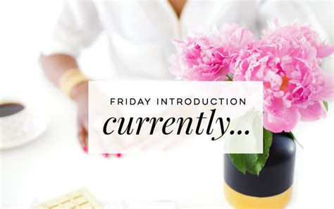 Introducing Fridays by Friday Introduction Currently