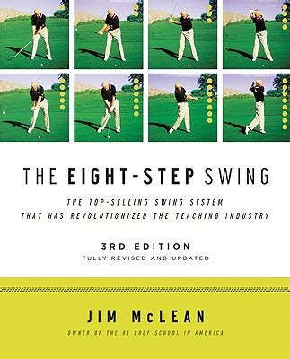 8 step golf swing the eight step swing book by jim mclean 2 available