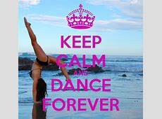 KEEP CALM AND DANCE FOREVER Poster