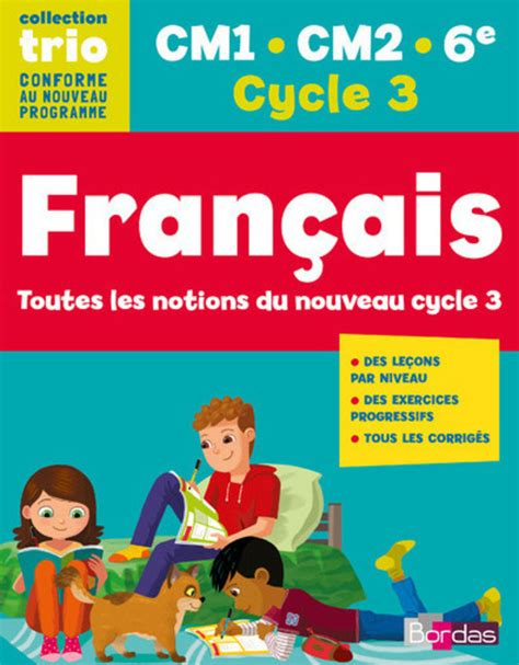 franais 6e cycle 3 trio cycle 3 fran 231 ais cm1 cm2 6e ouvrage d entra 238 nement editions bordas