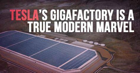 Modern Marvels Tesla Tesla S Gigafactory Is A True Modern Marvel I