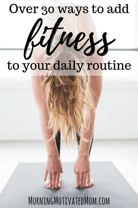 One Minute Routines To Add To Your Day by 30 Ways To Add Fitness To Your Daily Routine