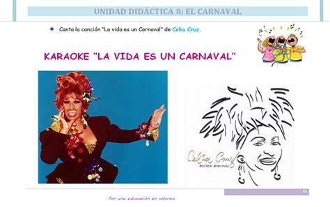 imagenes de la vida es un carnaval carnaval para todos la vida es un carnaval