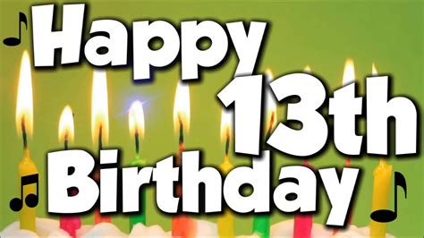 Happy 13th Birthday Quotes Happy 13th Birthday Happy Birthday To You Song Youtube