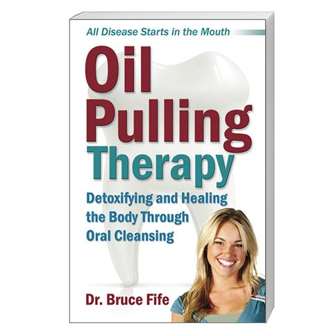 The Detox Book Bruce Fife Pdf by Pulling Therapy Detoxifying And Healing The B