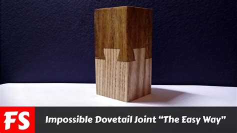 impossible dovetail joint  easy  fs woodworking