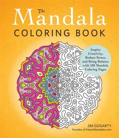mandala coloring books barnes and noble the mandala coloring book inspire creativity reduce