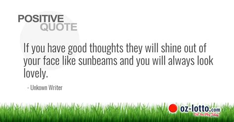 if you ve thought about positive quotes if you have good thoughts they will shine