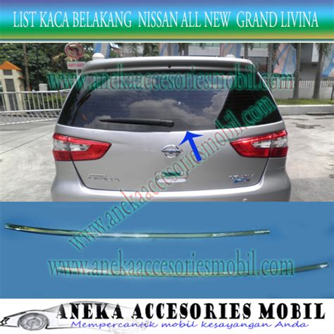 Cermin Belakang Nissan Grand Livina list kaca belakang nissan all new grand livina back list
