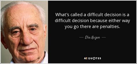 top 25 quotes by elia kazan of 88 a z quotes