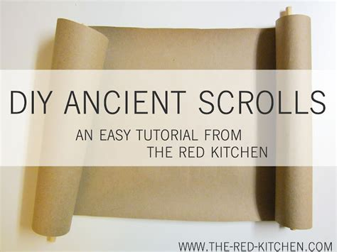 How To Make Paper Look Like A Scroll - the kitchen diy ancient scrolls tutorial