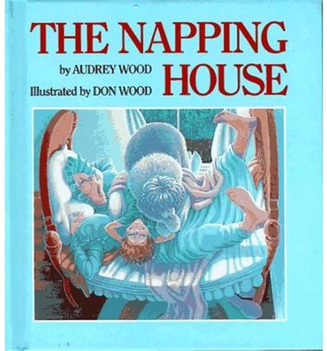 napping house napping house audrey wood don wood 9780152010621