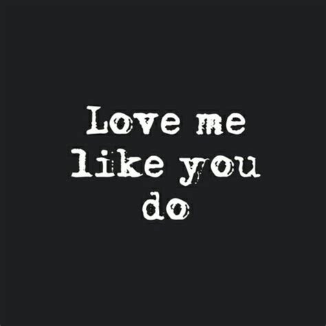 love me like you do images love me like you do image 2636808 by lady d on favim com