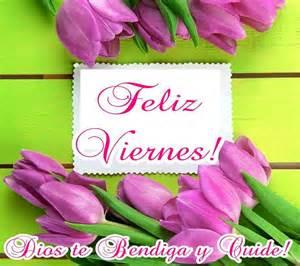 feliz viernes dios te bendiga feliz viernes dios te bendiga y cuide happy week