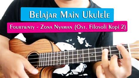 tutorial gitar zona nyaman belajar main ukulele fourtwnty zona nyaman full