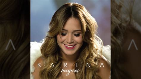 imagenes de i love karina karina no soy tu juguete tema nuevo 2017 youtube
