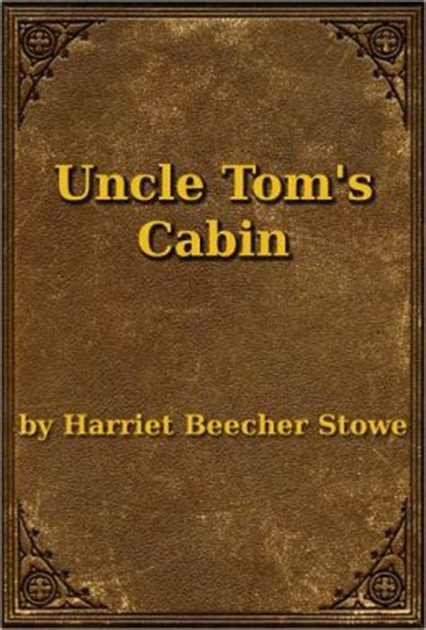 Uncl Toms Cabin by Tom S Cabin By Harriet Beecher Stowe 2940012567093