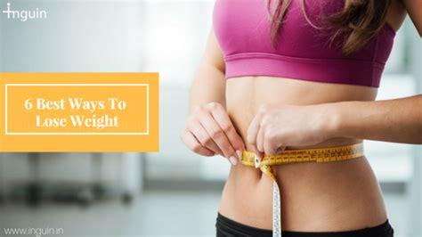 7 Best Ways To Your Weight by 6 Best Ways To Lose Weight Inguin
