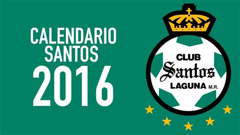 calendario club santos laguna 2016