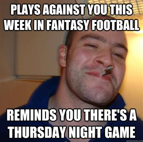 Fantasy Football Chion Meme - plays against you this week in fantasy football reminds