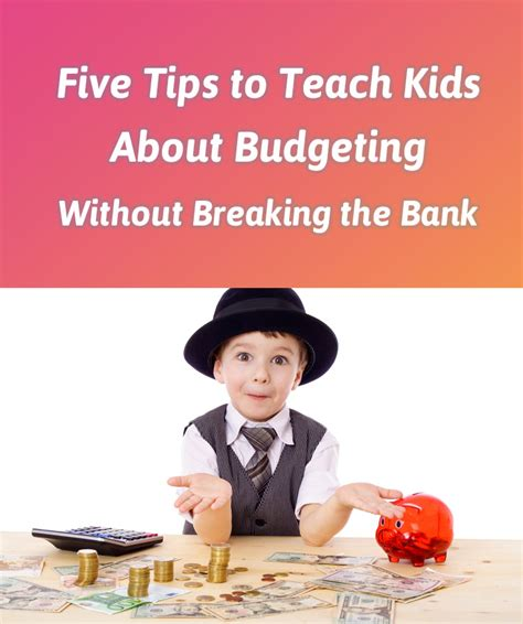 five tips to teach kids about budgeting without breaking