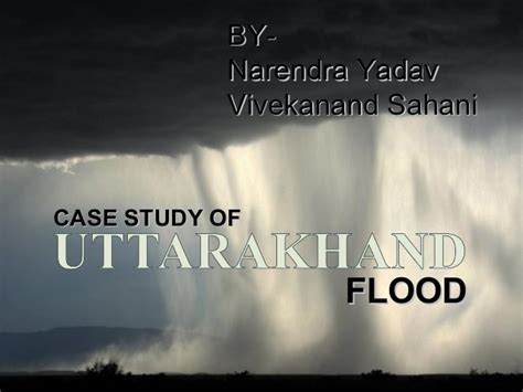 Essay On Uttarakhand A Made Disaster by Study Of Uttarakhand Flood Disaster 2013 By Narendra Yadav