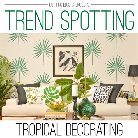 home decor diy trends trend spotting tropical decorating 171 stencil stories