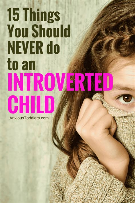 15 Things you Should Never do to an Introverted Child Introverted Child