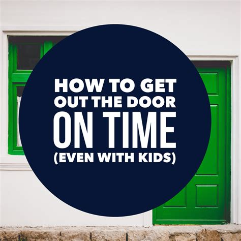 Get The Door by How To Get Out The Door On Time Even With The