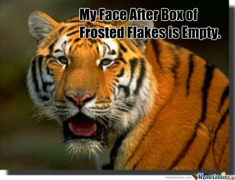 Frosted Flakes Meme - no frosted flakes by thetigertony meme center