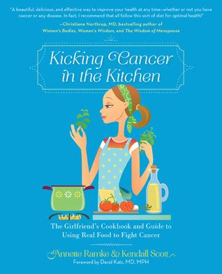 the real s cook book a guide to getting the of your dreams or at least books kicking cancer in the kitchen the girlfriend s cookbook