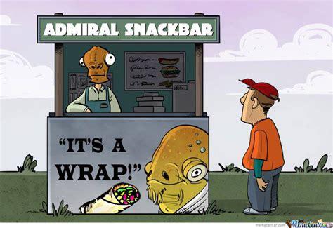 Admiral Ackbar Meme - admiral ackbar s snackbar by mapa112 meme center