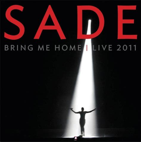 Home Live by Nowa P蛯yta Sade Quot Bring Me Home Live 2011 Quot