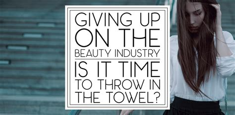 I Give Up I Throw In The Towel I Take My Hat To by Giving Up Is It Time To Throw In The Towel This