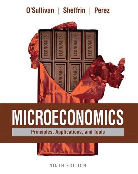 O Sullivan Sheffrin Perez Mylab o sullivan sheffrin perez microeconomics principles applications and tools student value