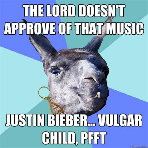 Vulgar Memes - the lord doesn t approve of that music justin bieber