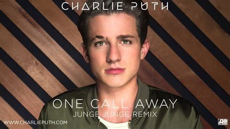 charlie puth call away charlie puth one call away junge junge remix youtube