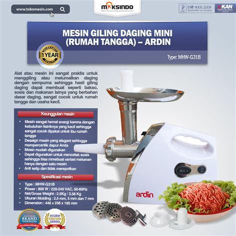 Jual Pisau Daging Jogja Jual Mesin Giling Daging Mini Rumah Tangga Ardin Di Yogyakarta Toko Mesin Maksindo
