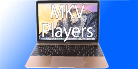 best player for mac what is the best mkv player for mac os x