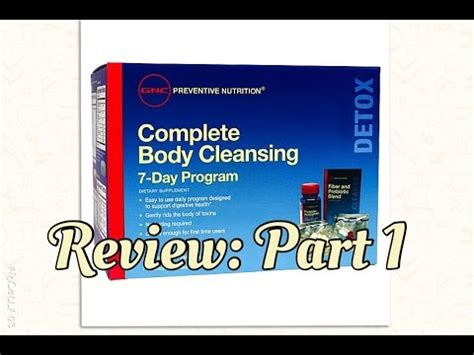 Gnc 7 Day Cleanse Detox by Gnc 7 Day Complete Cleansing Review Part 1